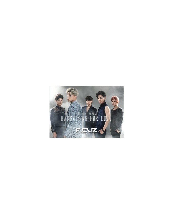 F.Cuz 4th Mini Album - BARGANING FOR LOVE CD + Poster