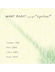 What Roast - Lyrical CD