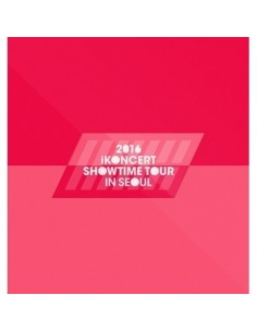 iKON - 2016 IKONCERT SHOWTIME TOUR IN SEOUL LIVE CD (2CD)