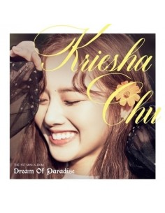 kriesha Chu 1st Mini Album - Dream of Paradise