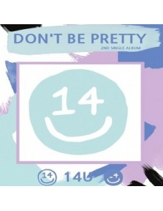 14U 2nd Single Album - Don't Be Pretty CD